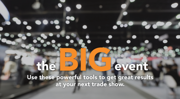 The BIG Event – Get Great Results At Your Next Trade Show