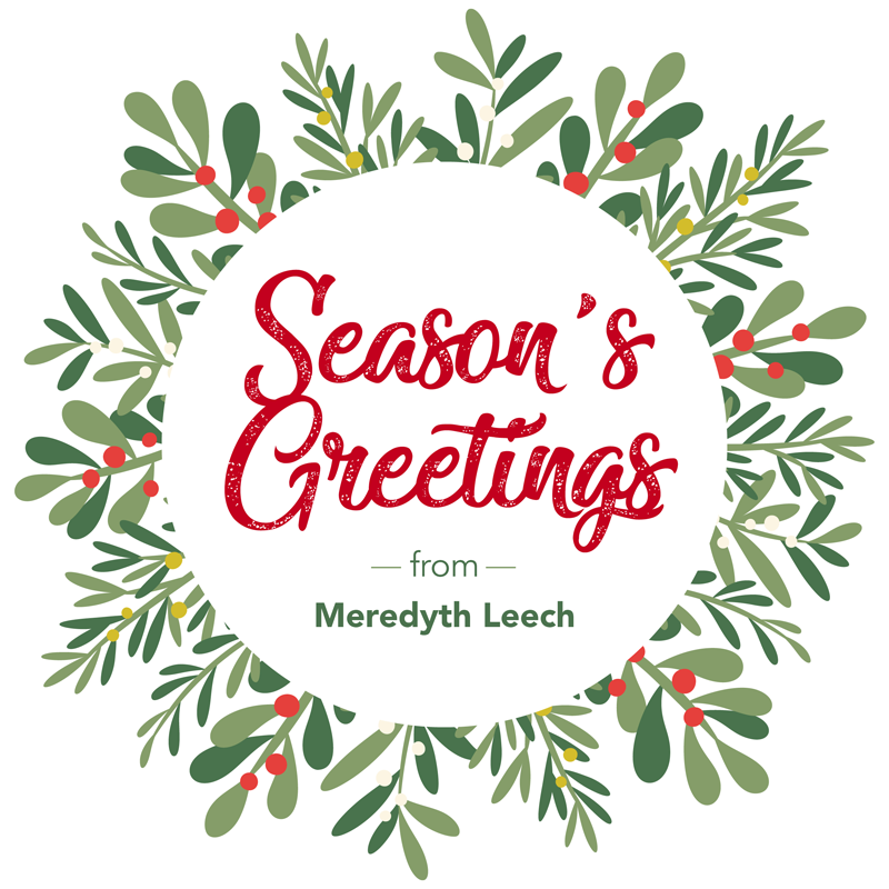 Season's Greetings from Meredyth Leech, Leech Printing